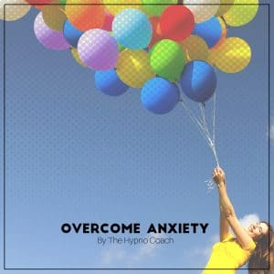 Overcome Anixety with Self Hypnosis